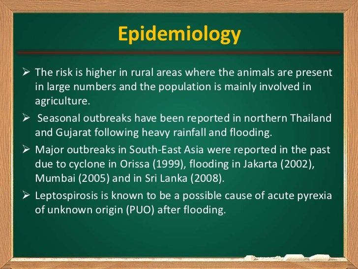 Epidemiology The risk is higher in rural areas where the animals are present  in large numbers and the population is main...