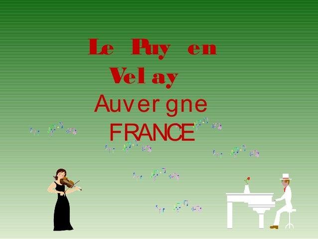 Le P uy en  Vel ay Auver gne  FRANCE