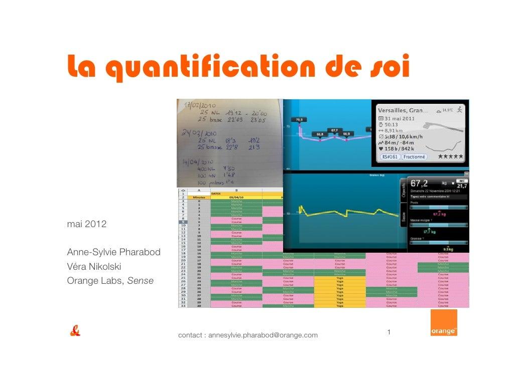 La quantification de soimai 2012Anne-Sylvie PharabodVéra NikolskiOrange Labs, Sense                       contact : annesy...