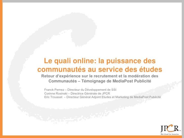 Le quali online: la puissance descommunautés au service des études Retour d'expérience sur le recrutement et la modération...