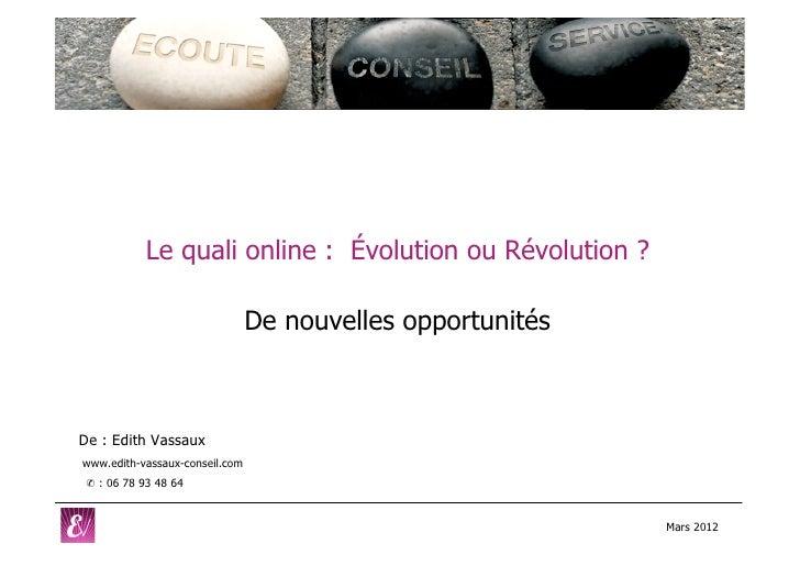 Le quali online : Évolution ou Révolution ?                                De nouvelles opportunitésDe : Edith Vassauxwww....