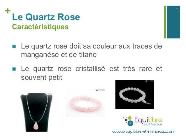 Le quartz rose présentation proprietes bienfaits lithotherapie Slide 2