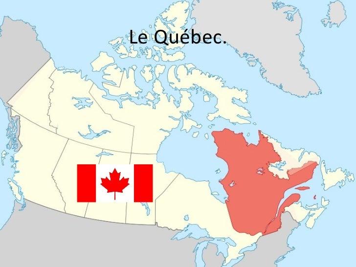 Le Québec.