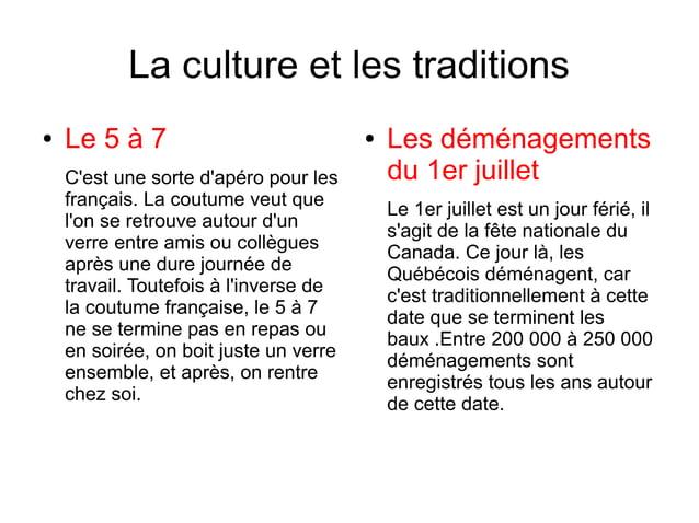 La culture et les traditions●   Le 5 à 7                            ●   Les déménagements    Cest une sorte dapéro pour le...