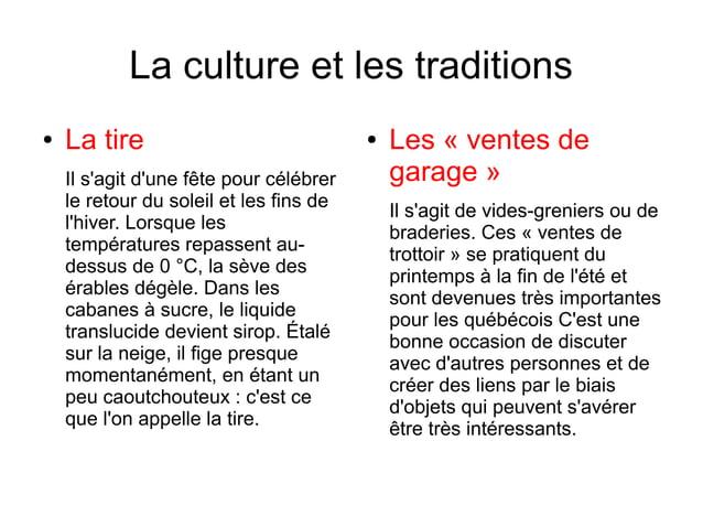 La culture et les traditions●   La tire                              ●   Les « ventes de    Il sagit dune fête pour célébr...