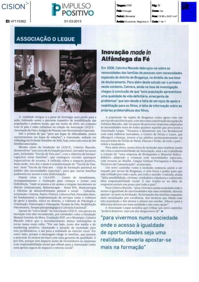 Tiragem: 5000País: PortugalPeriod.: BimestralÂmbito: Economia, Negócios e.Pág: 28Cores: CorÁrea: 18,98 x 24,61 cm²Corte: 1...