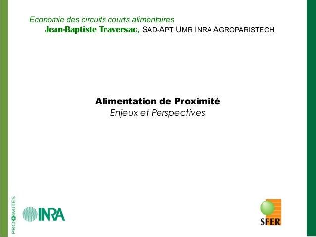 Les enjeux logistiques des circuits courts Economie des circuits courts alimentaires Jean-Baptiste Traversac, SAD-APT UMR ...