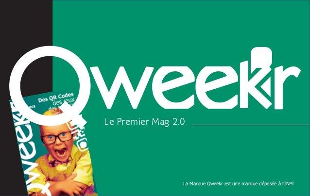 Le Premier Mag 2.0                 La Marque Qweekr est une marque déposée à l'INPI