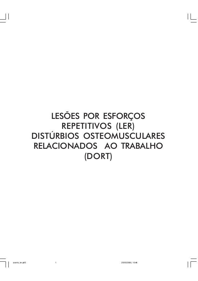 1 LESÕES POR ESFORÇOS REPETITIVOS (LER) DISTÚRBIOS OSTEOMUSCULARES RELACIONADOS AO TRABALHO (DORT) acerto_ler.p65 25/05/20...