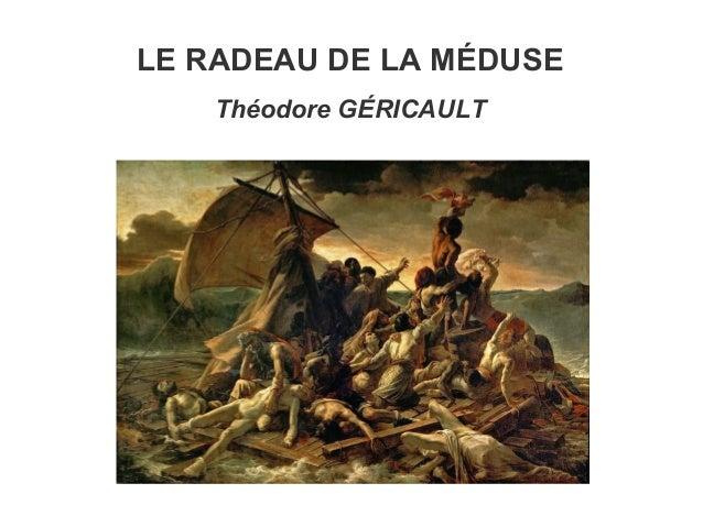 LE RADEAU DE LA MÉDUSE Théodore GÉRICAULT