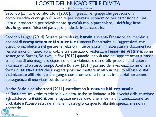 I COSTI DEL NUOVO STILE DIVITA Essere parte della banda Secondo Jacinto e collaboratori [2008], l'ingresso nei gruppi che ...