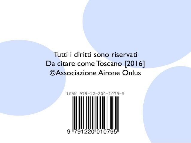 Tutti i diritti sono riservati Da citare come Toscano [2016] ©Associazione Airone Onlus