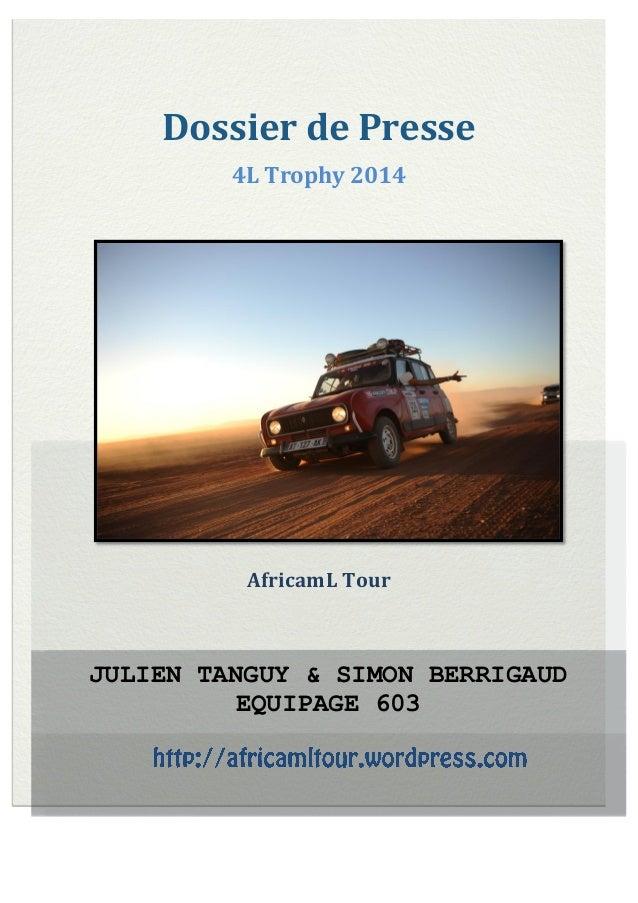 Dossier de Presse 4L Trophy 2014  AfricamL Tour  JULIEN TANGUY & SIMON BERRIGAUD EQUIPAGE 603