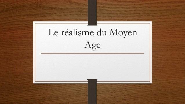 Le réalisme du Moyen Age