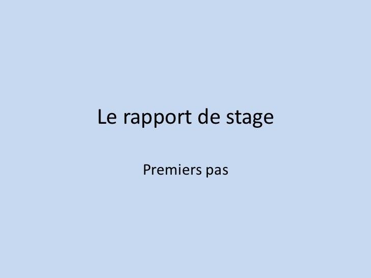 Le rapport de stage<br />Premiers pas<br />