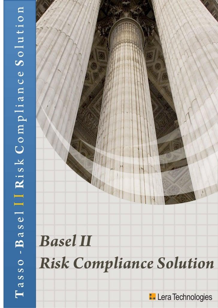 Tasso -Basel I I Risk Compliance Solution                                            Basel II                             ...