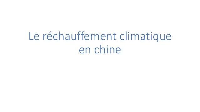 Le réchauffement climatique  en chine