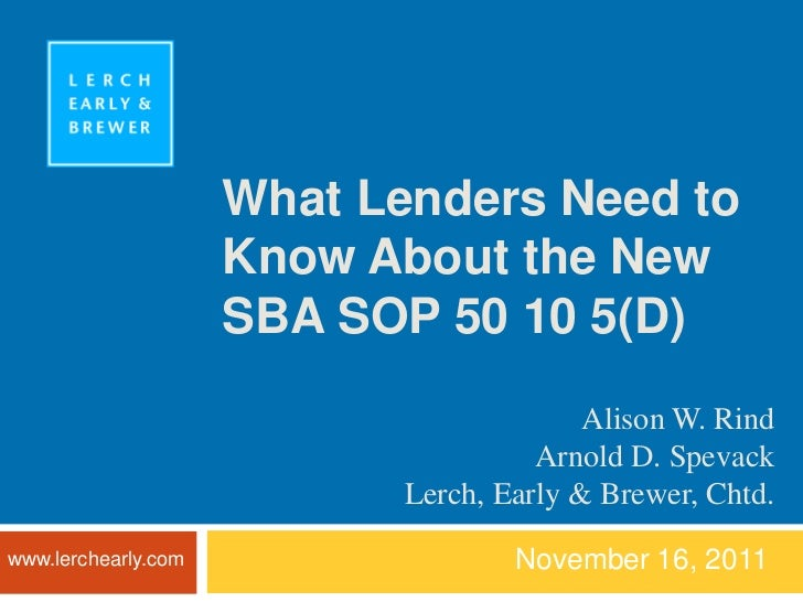 What Lenders Need to                     Know About the New                     SBA SOP 50 10 5(D)                        ...