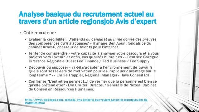 Analyse basique du recrutement actuel au travers d'un article regionsjob Avis d'expert • Côté recruteur : • Evaluer la cré...