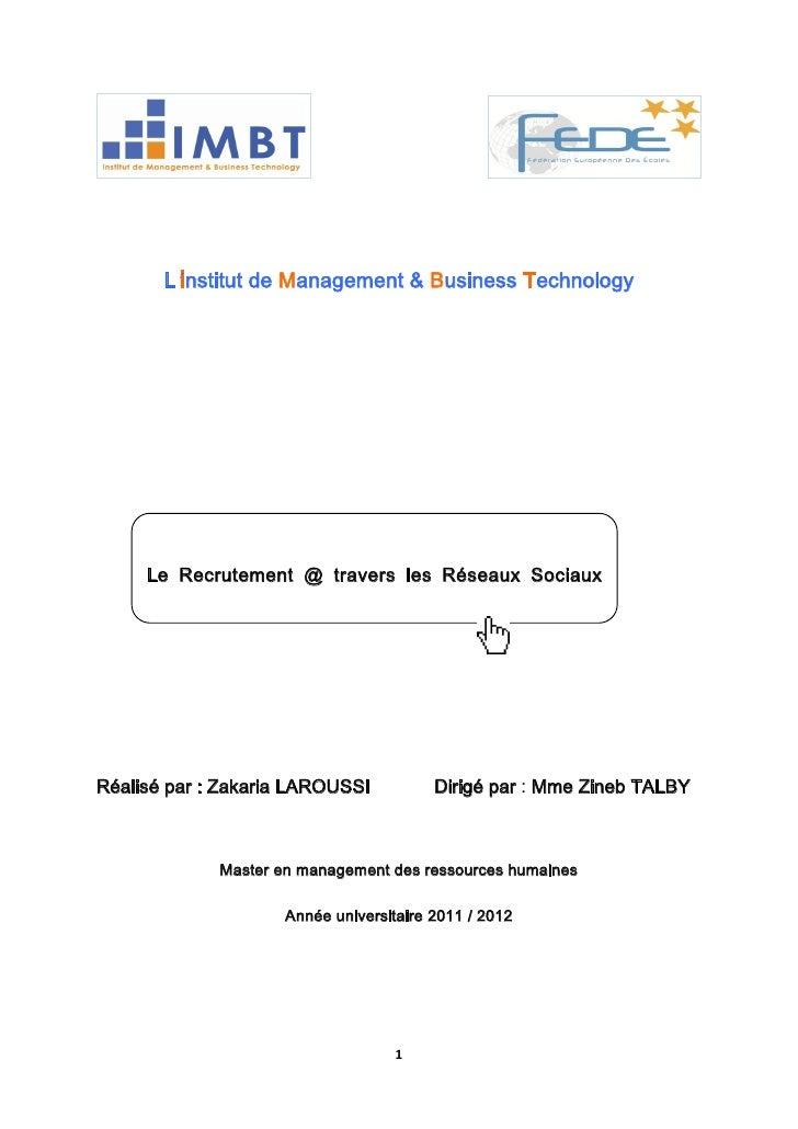 Linstitut de Management & Business Technology     Le Recrutement @ travers les Réseaux SociauxRéalisé par : Zakaria LAROUS...