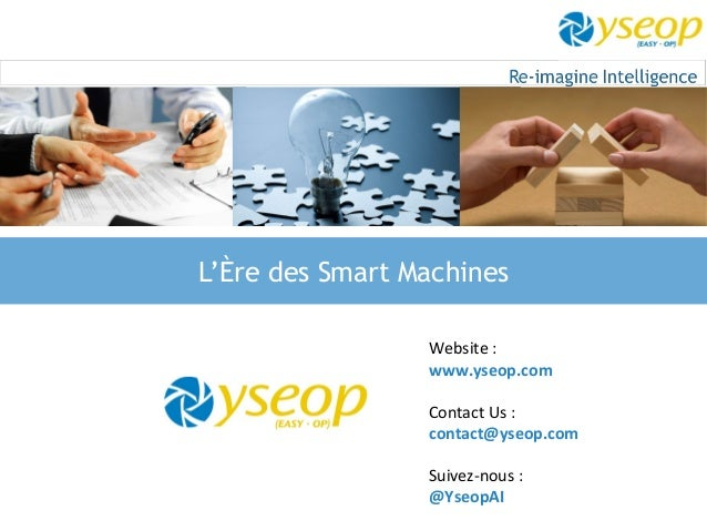 L'Ère des Smart Machines Website : www.yseop.com Contact Us : contact@yseop.com Suivez-nous : @YseopAI