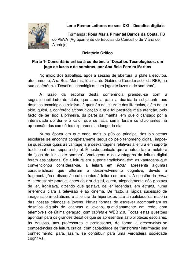 Ler e Formar Leitores no séc. XXI – Desafios digitais Formanda: Rosa Maria Pimentel Barros da Costa, PB do AEVA (Agrupamen...