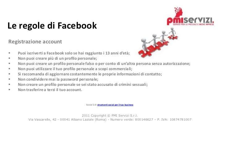 Le regole di Facebook<br />Registrazione account<br /><ul><li> Puoi iscriverti a Facebook solo se hai raggiunto i 13 anni ...