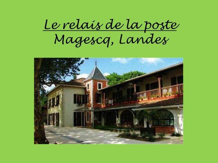 Le relais de la posteMagescq, Landes<br />