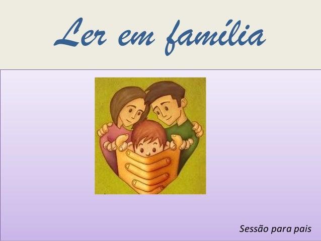 Ler em famíliaSessão para pais