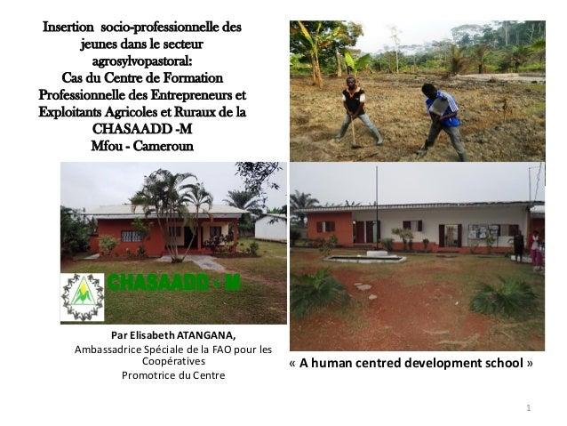 Par Elisabeth ATANGANA, Ambassadrice Spéciale de la FAO pour les Coopératives Promotrice du Centre « A human centred devel...