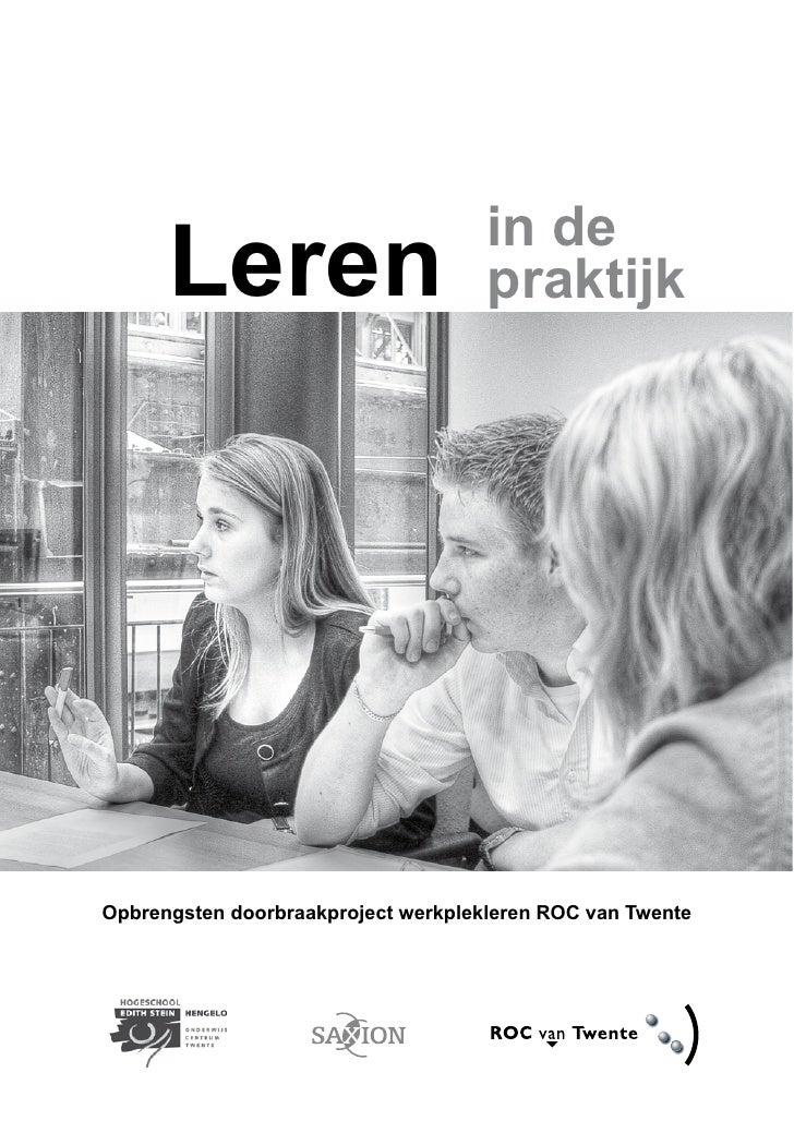 in de      Leren                          praktijkOpbrengsten doorbraakproject werkplekleren ROC van Twente
