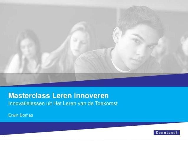 Masterclass Leren innoverenInnovatielessen uit Het Leren van de ToekomstErwin Bomas