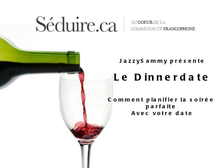 JazzySammy présente Le Dinnerdate Comment planifier la soirée  parfaite  Avec votre date