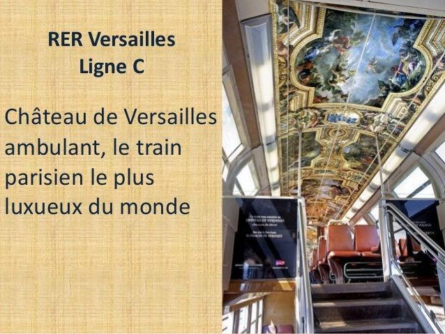 Ch�teau de Versailles ambulant, le train parisien le plus luxueux du monde RER Versailles Ligne C
