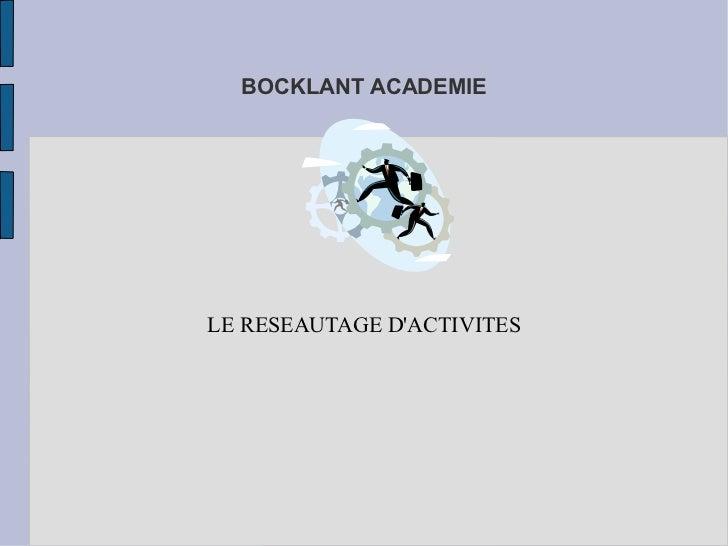 BOCKLANT ACADEMIE LE RESEAUTAGE D'ACTIVITES