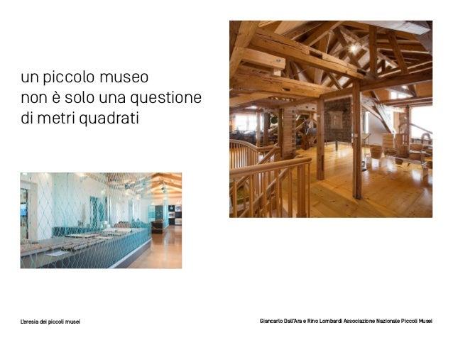 L'eresia dei piccoli musei Slide 3