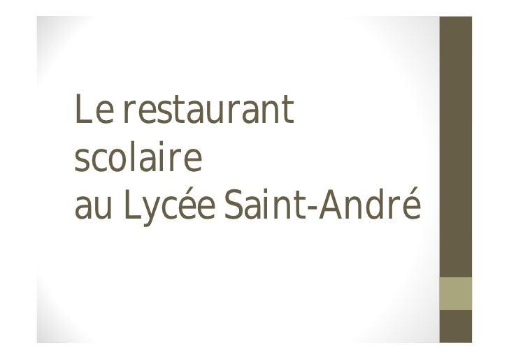 Le restaurantscolaireau Lycée Saint-André
