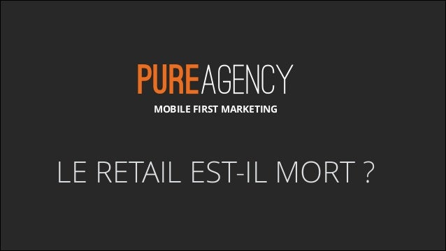 MOBILE FIRST MARKETING  LE RETAIL EST-IL MORT ?