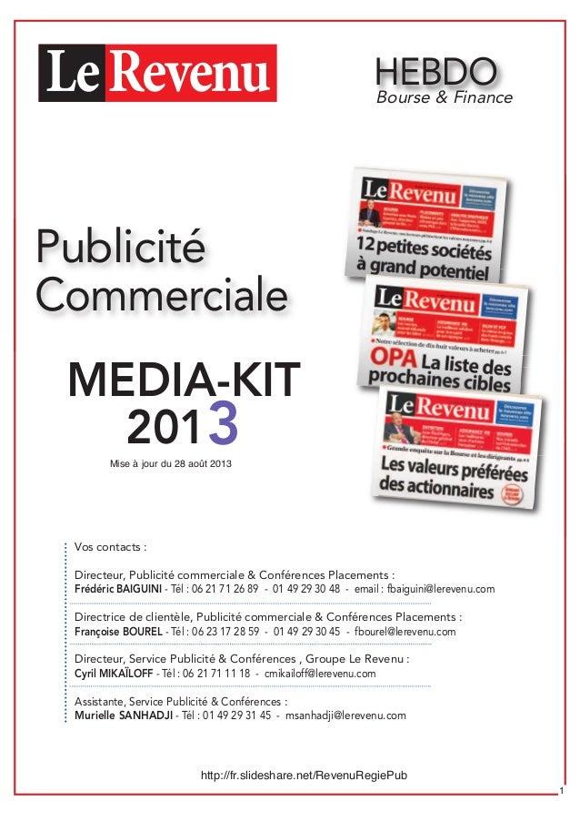 Publicité Commerciale HEBDO MEDIA-KIT 2013 Bourse & Finance Vos contacts : Directeur, Publicité commerciale & Conférences ...