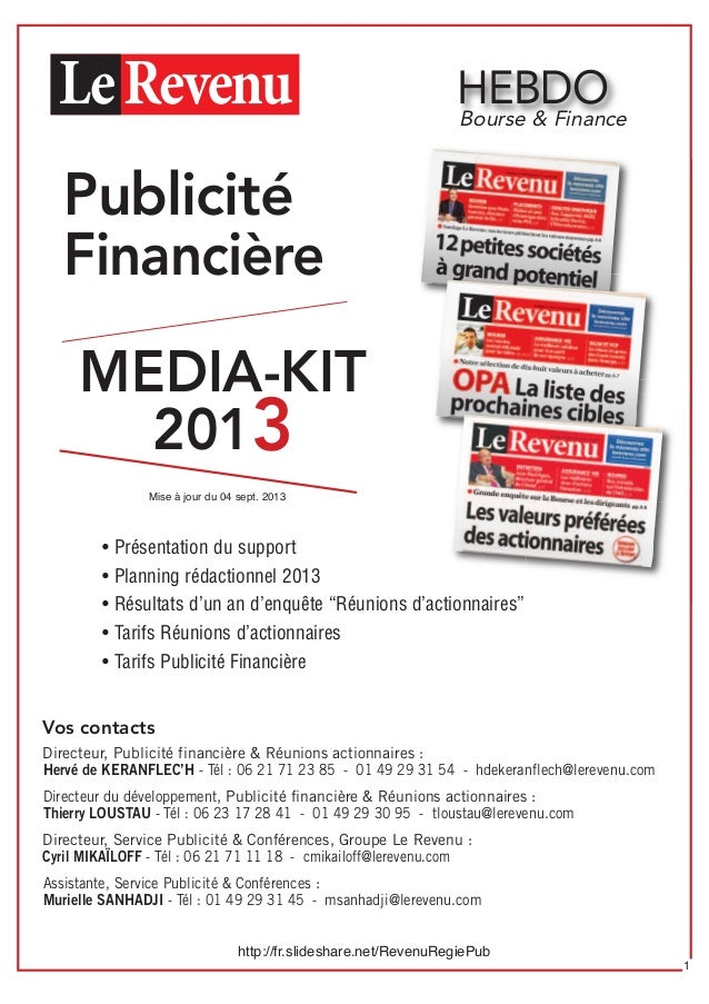 HEBDO MEDIA-KIT 2013 Bourse & Finance Mise à jour du 04 sept. 2013 http://fr.slideshare.net/RevenuRegiePub 1 Publicité Fin...
