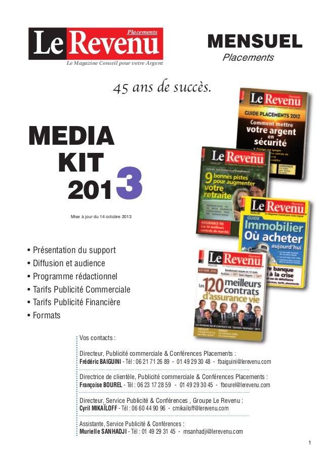 Placements  MENSUEL  45 ans de succès.  Le Magazine Conseil pour votre Argent  MEDIA KIT 201  Placements  3  Mise à jour d...