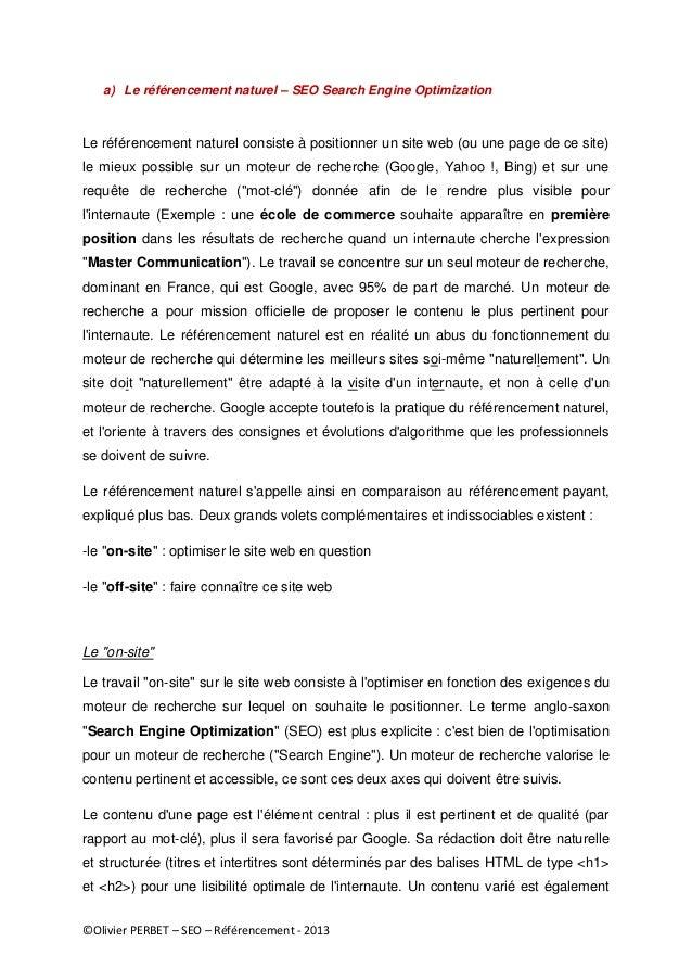 ©Olivier PERBET – SEO – Référencement - 2013 a) Le référencement naturel – SEO Search Engine Optimization Le référencement...