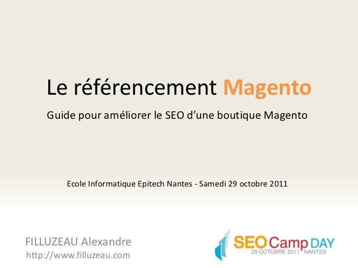 Le référencement Magento    Guide pour améliorer le SEO d'une boutique Magento         Ecole Informatique Epitech Nantes -...