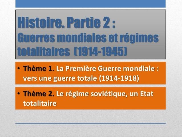 Histoire. Partie 2 : Guerres mondiales et régimes totalitaires (1914-1945) • Thème 1. La Première Guerre mondiale : vers u...