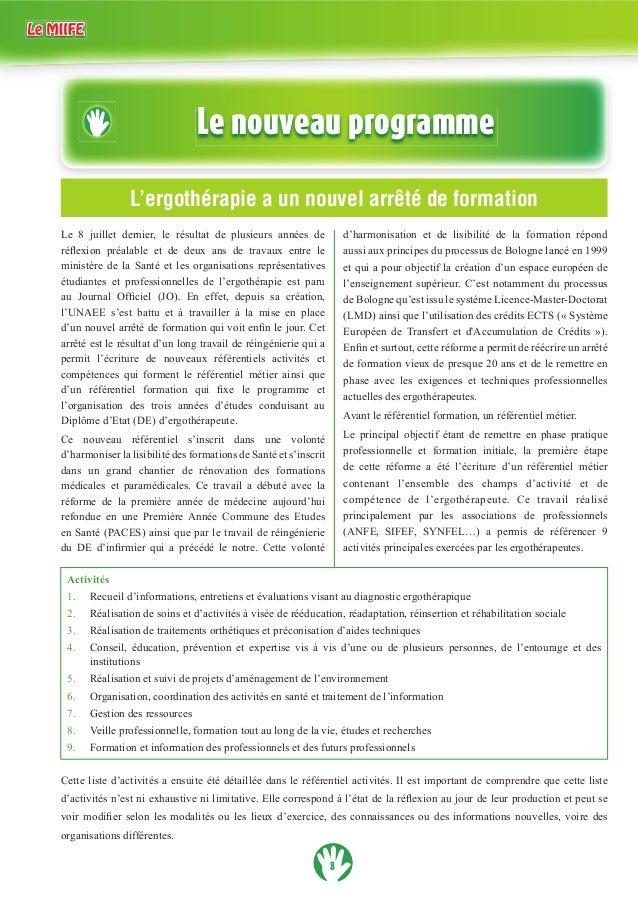 8 Le nouveau programme L'ergothérapie a un nouvel arrêté de formation étudiantes et professionnelles de l'ergothérapie est...