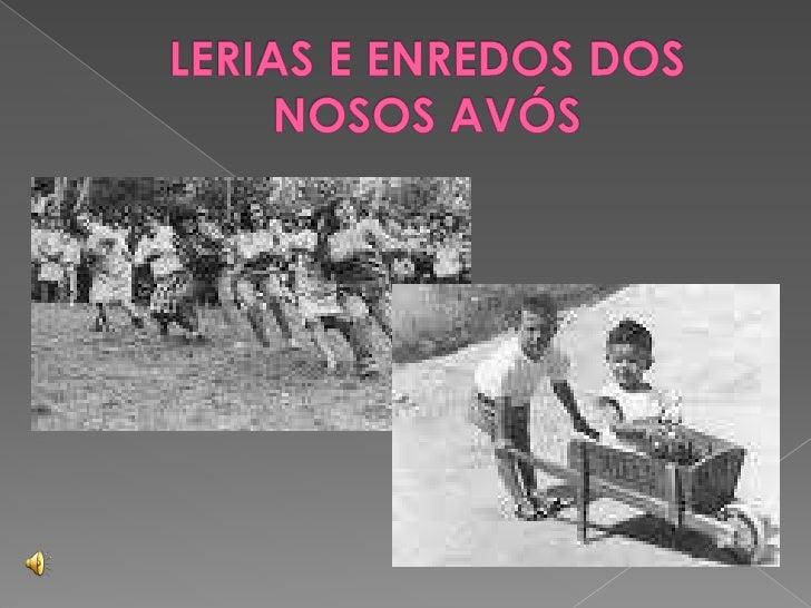 LERIAS E ENREDOS DOS NOSOS AVÓS<br />