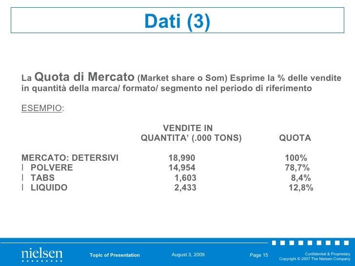 <ul><li>La  Quota di Mercato  (Market share o Som) Esprime la % delle vendite in quantità della marca/ formato/ segmento n...