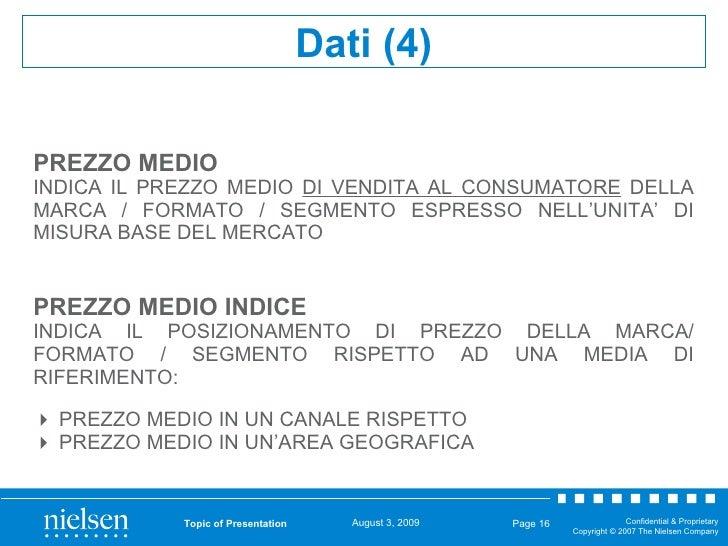 <ul><li>PREZZO MEDIO </li></ul><ul><li>INDICA IL PREZZO MEDIO  DI VENDITA AL CONSUMATORE  DELLA MARCA / FORMATO / SEGMENTO...
