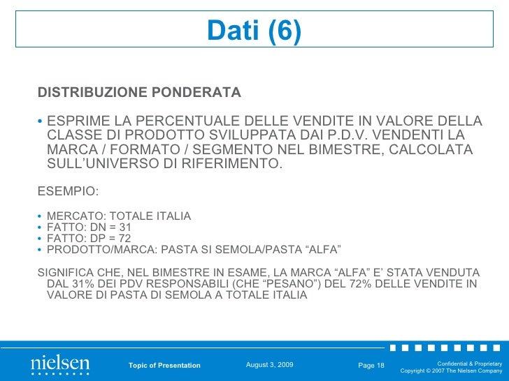 <ul><li>DISTRIBUZIONE PONDERATA </li></ul><ul><li>ESPRIME LA PERCENTUALE DELLE VENDITE IN VALORE DELLA CLASSE DI PRODOTTO ...