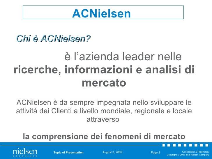 Topic of Presentation Page  è l'azienda leader nelle  ricerche, informazioni e analisi di mercato ACNielsen è da sempre im...